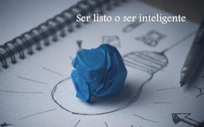 Ser listo o ser inteligente